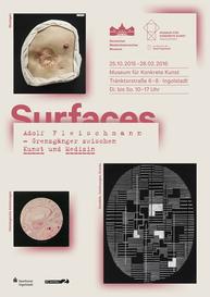 """Ausstellungsplakat """"Surfaces. Adolf Fleischmann - Grenzgänger zwischen Kunst und Medizin"""""""